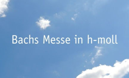 Bach: h-moll-Messe am 16. Juni